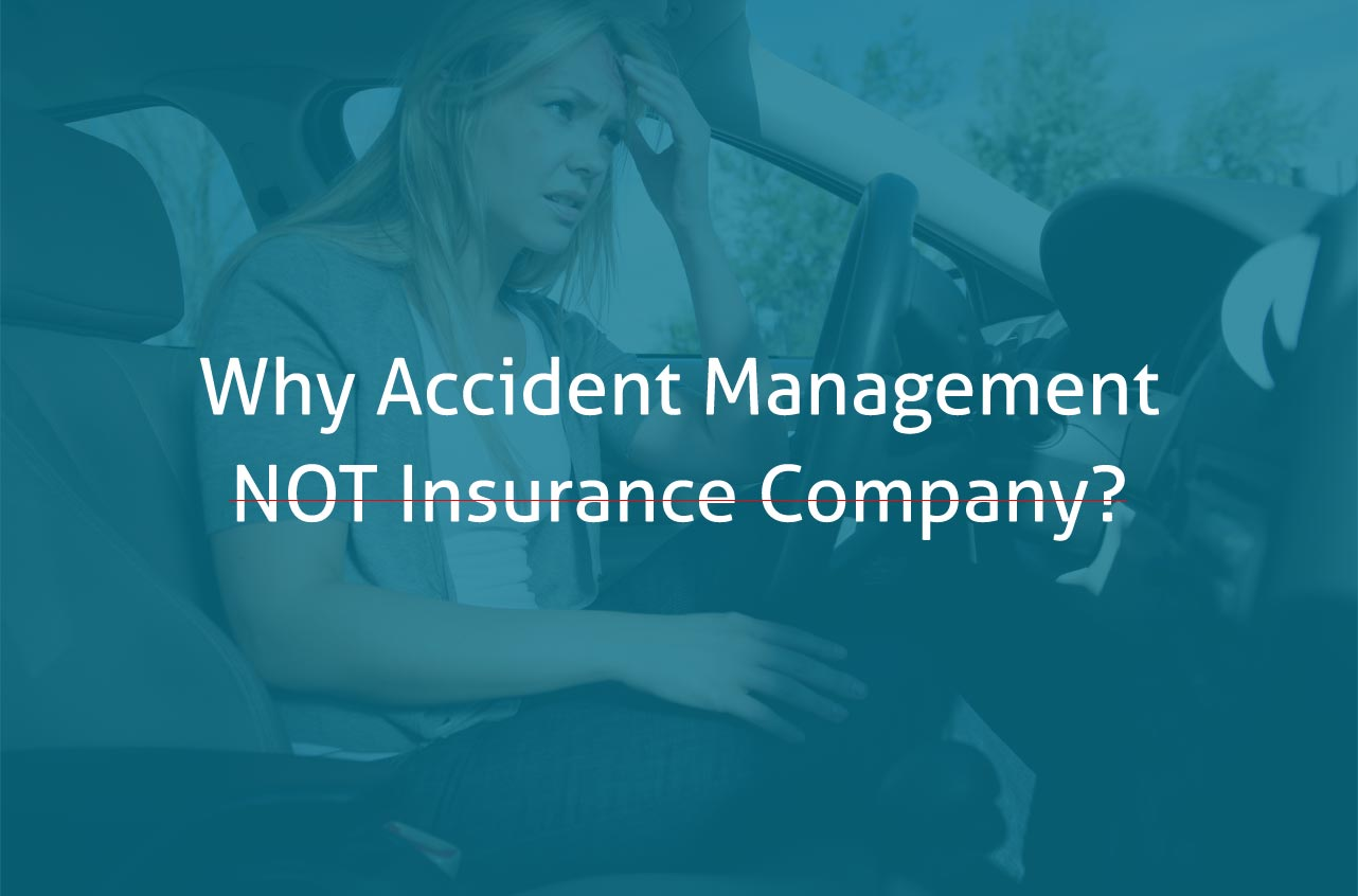 Why accident management, not insurance company?